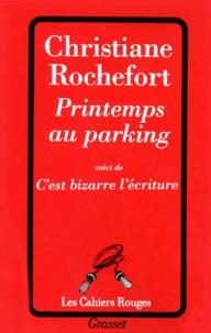 Christiane Rochefort - Printemps au parking. suivi de C'est bizarre l'écriture.