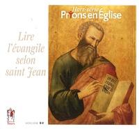 Bernard-Nicolas Aubertin et Christophe Raimbault - Prions en Eglise grand format Hors-série : Lire l'évangile selon saint Jean.