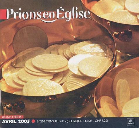 Benoît Gschwind et Emmanuelle Billoteau - Prions en Eglise grand format N° 220, Avril 2005 : .