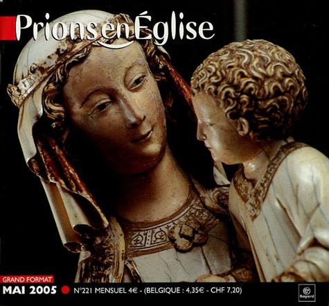 Benoît Gschwind - Prions en Eglise grand format N° 221, Mai 2005 : .