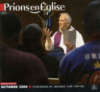 Benoît Gschwind - Prions en Eglise grand format N° 238, Octobre 2006 : .