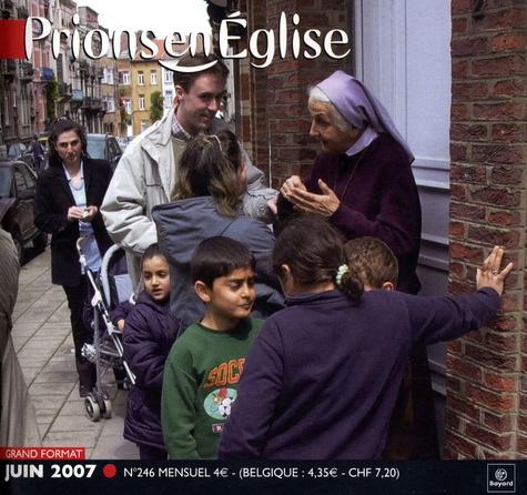 Benoît Gschwind - Prions en Eglise grand format N° 246, Juin 2007 : .