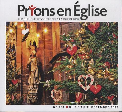 Jacques Nieuviarts - Prions en Eglise grand format N° 324, Décembre 201 : .
