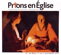 Jacques Nieuviarts - Prions en Eglise grand format N° 336, décembre 201 : .
