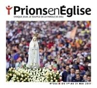 Bayard - Prions en Eglise grand format N° 365, mai 2017 : .