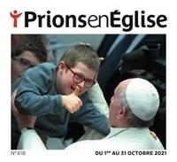 Karem Bustica - Prions en Eglise grand format N° 418, octobre 2021 : Prions gd format - octobre 2021 N° 418.