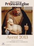 Christophe Chaland - Prions en Eglise Hors-série : Avent 2013 - Prions chaque jour du 1er décembre 2013 au 5 janvier 2014.