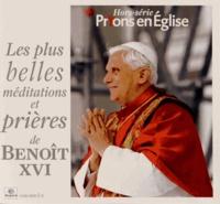 Jacques Nieuviarts - Prions en Eglise Hors-série : Les plus belles méditations et prières de Benoît XVI.