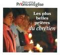 Jacques Nieuviarts - Prions en Eglise Hors-série : Les plus belles prieres du chrétien.