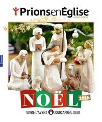 Karem Bustica - Prions en Eglise Hors-série : Noël 2018 - Vivre l'avant jour après jour.