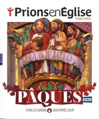 Karem Bustica - Prions en Eglise Hors-série : Pâques 2020 - Vivre le Carême jour après jour.