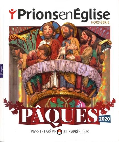 Prions en Eglise Hors-série Pâques 2020. Vivre le Carême jour après jour