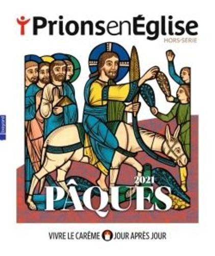 Karem Bustica - Prions en Eglise Hors-série : Pâques 2021 - Vivre le Carême jour après jour.