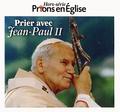 Jacques Nieuviarts - Prions en Eglise Hors-série : Prier avec Jean-Paul II.