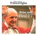 Jacques Nieuviarts - Prions en Eglise Hors-série : Prier avec Paul VI.