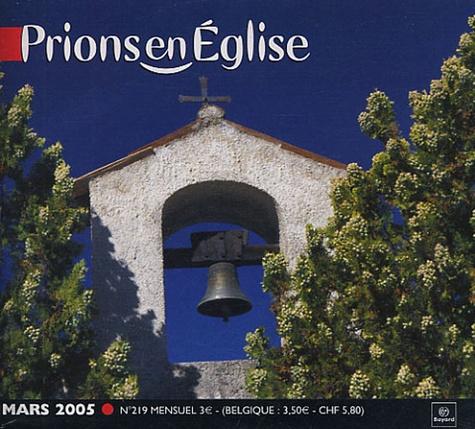 Benoît Gschwind et  Collectif - Prions en Eglise N° 219, Mars 2005 : Petit Format - Avec supplément Messe chrismale et Triduum pascal.