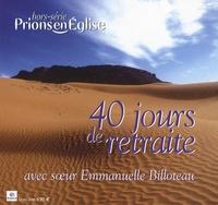 Emmanuelle Billoteau - Prions en Eglise N° Hors-série : 40 Jours de retraite avec Soeur Emmanuelle Billoteau.