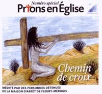 Georges Sanerot - Prions en Eglise N° spécial : Chemin de de Croix - Médité par des personnes détenues de la maison d'arrêt de Fleury-Mérogis.