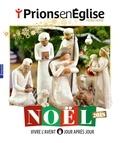 Collectif - Prions en Eglise  : Noël 2018.
