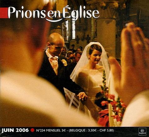 Benoît Gschwind et  Collectif - Prions en Eglise petit format 234, Juin 2006 : .