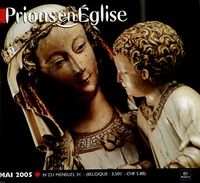 Benoît Gschwind - Prions en Eglise petit format N° 221, Mai 2005 : .