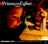 Benoît Gschwind - Prions en Eglise petit format N° 228, Décembre 200 : .