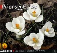 Benoît Gschwind - Prions en Eglise petit format N° 232, Avril 2006 : .