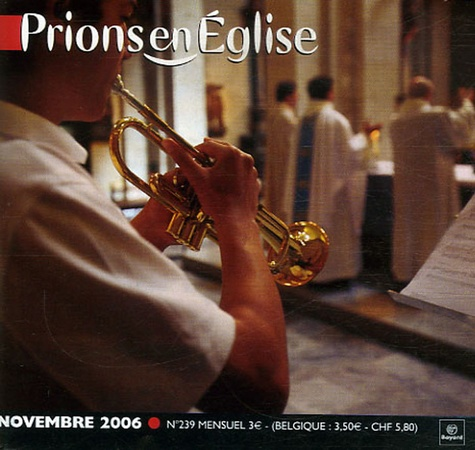 Benoît Gschwind - Prions en Eglise petit format N° 239, Novembre 200 : .