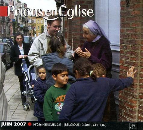 Benoît Gschwind - Prions en Eglise petit format N° 246, Juin 2007 : .