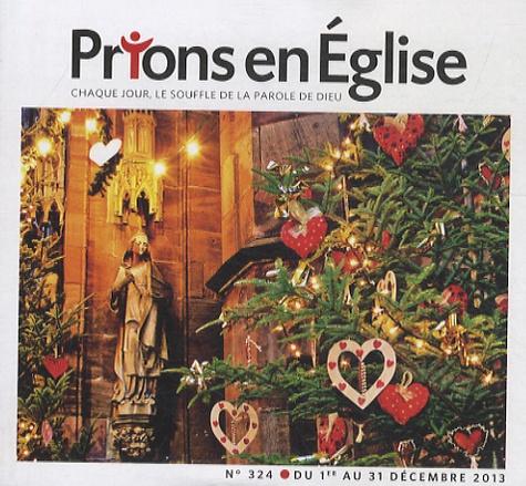 Jacques Nieuviarts - Prions en Eglise petit format N° 324, Décembre 201 : .