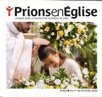Karem Bustica et Pascal Ruffenach - Prions en Eglise petit format N° 400, avril 2020 : .