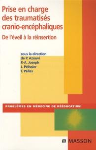 Philippe Azouvi et P-A Joseph - Prise en charge des traumatisés cranio-encéphalique - De l'éveil à la réinsertion.