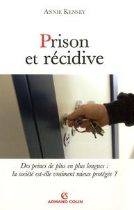 Annie Kensey - Prison et récidive.