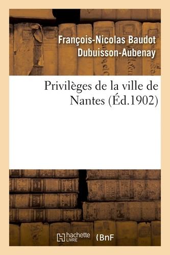 François-Nicolas Baudot Dubuisson-Aubenay - Privilèges de la ville de Nantes.