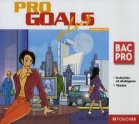Patrick Aubriet et Annick Billaud - Pro Goals Plus - Bac pro-activités et dialogues+textes. 4 CD audio