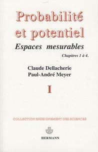 Claude Dellacherie - Probabilités et potentiel - Tome 1, Chapitres 1 à 4.
