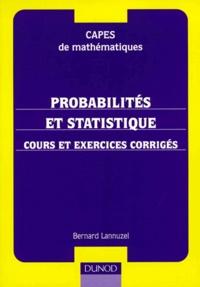 Bernard Lannuzel - Probabilités et statistiques - Cours et exercices corrigés.