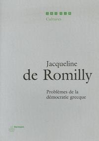 Jacqueline de Romilly - Problèmes de la démocratie grecque.