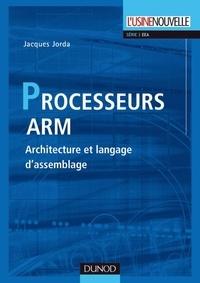 Jacques Jorda - Processus ARM - Architecture et langage d'assemblage.