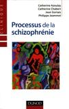 Catherine Azoulay et Catherine Chabert - Processus de la schizophrénie.