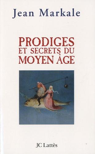 Prodiges et secrets du Moyen Age