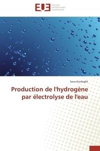 Kordoghli-s - Production de l'hydrogène par électrolyse de l'eau.