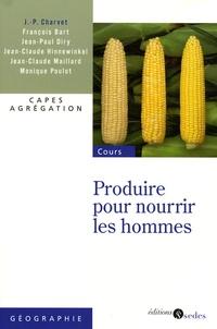 Jean-Paul Charvet - Produire pour nourrir les hommes.