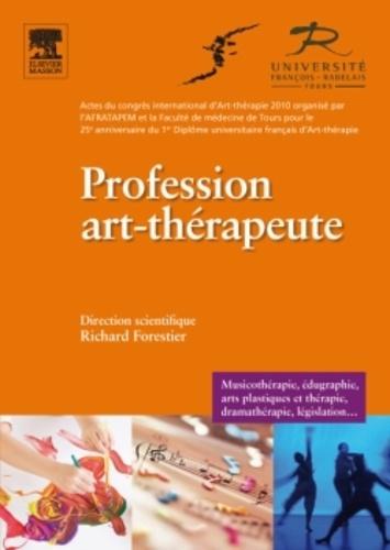 Richard Forestier - Profession art-thérapeute - Acte du congrès international d'Art Thérapie 2010.