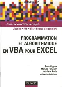 Anne Brygoo et Séverine Dubuisson - Programmation et algorithmique en VBA pour Excel - Cours et exercices corrigés.