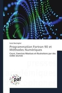 Programmation Fortran 90 et méthodes numériques - Cours, exercices résolus et illustrations par des codes sources.pdf