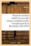Duran - Projet de sanction relatif à la nouvelle charte constitutionnelle, Complément de la Révolution 1830.