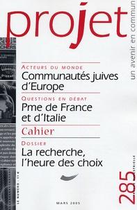 Pierre Martinot-Lagarde et Bertrand Cassaigne - Projet N° 285, Mars 2005 : Communautés juives d'Europe ; Pme de France et d'Italie ; La reherche, l'heure des choix.