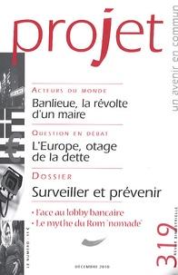 Bertrand Cassaigne et Philippe Lecorps - Projet N° 319, Décembre 201 : Surveiller et prévenir.