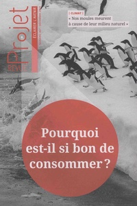 Marcel Rémon - Projet N° 367, décembre 201 : Pourquoi est-il si bon de consommer ?.